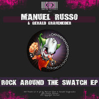 Rock Around The Swatch — Manuel Russo, Gerald Grafeneder, Manuel Russo & Gerald Grafeneder