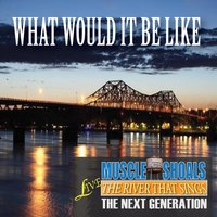 What Would It Be Like (feat. Gtar Phil) — Muscle Shoals Live, Gtar Phil