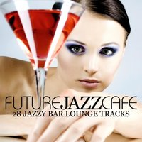 Future Jazz Cafe — сборник