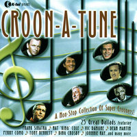 Croon-A-Tune - A Non-Stop Collection Of Super Crooners! — Bing Crosby