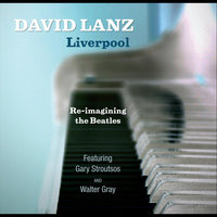 Liverpool  Re-Imagining the Beatles — David Lanz