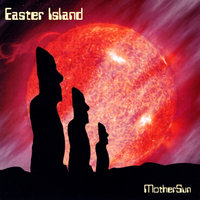 Mother Sun — Easter Island