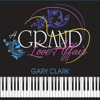 A Grand Love Affair — Gary Clark