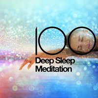 100 Deep Sleep Meditation — Deep Sleep, Deep Sleep Relaxation, Deep Sleep Meditation, Deep Sleep|Deep Sleep Meditation|Deep Sleep Relaxation