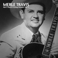 Ain't That a Crying Shame, Vol. 1 — Merle Travis