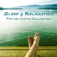 Sleep & Relaxation - The Ultimate Collection — Relaxation Therapy