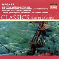 Wagner - Overtures, Siegfried Idyll etc — Sir Edward Downes/London Philharmonic Orchestra, Edward Downes, Рихард Вагнер