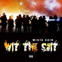 Wit the Shit — Mista Cain