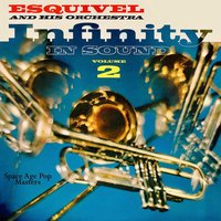 Infinity in Sound Vol. 2 — Esquivel & His Orchestra