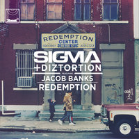 Redemption — Sigma, Jacob Banks, Diztortion