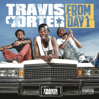 From Day 1 — Travis Porter