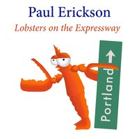 Lobsters On the Expressway — Paul Erickson