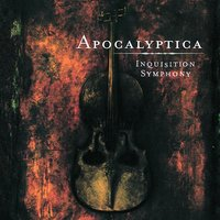 Inquisition Symphony — Apocalyptica