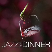 Jazz for Dinner — Dinner Music, Dining With Jazz, Dinner Music|Dining with Jazz