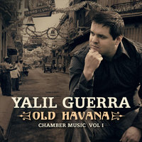 Old Havana. Chamber Music, Vol. I — Yalil Guerra