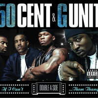 If I Can't/Poppin' Them Thangs — 50 Cent, G-Unit