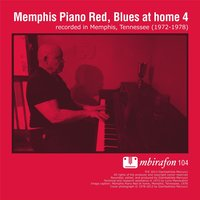 Blues At Home 4 — Memphis Piano Red