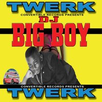 Twerk — DJ Big Boy