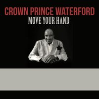 Move Your Hand — Crown Prince Waterford