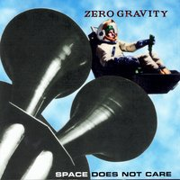 Space Does Not Care — Zero Gravity