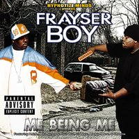 ME BEING ME — Frayser Boy