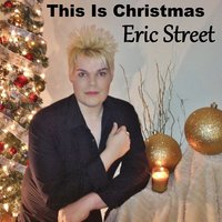 This Is Christmas — Eric Street