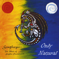 Songkeeper: Only Natural — Stephen Cumberworth