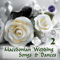 Macedonian Wedding Songs & Dances, Vol. 2 — сборник