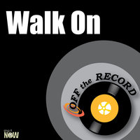Walk On — Off The Record