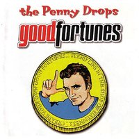 Good Fortunes — The Penny Drops