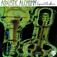 Against The Grain — Acoustic Alchemy