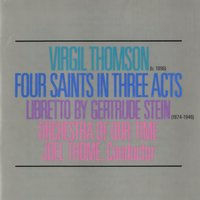 Virgil Thomson/Gertrude Stein: Four Saints In Three Acts — Joel Thome/Orchestra Of Our Time