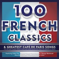 100 French Classics & Greatest Café De Paris Songs — сборник