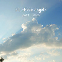 All These Angels — Patti Shea