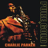 Pure Gold - Charlie Parker, Vol. 1 — сборник