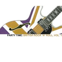 Party Time: British Rock 'N' Roll, Vol. 1 — сборник