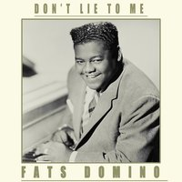 Don't Lie to Me — Fats Domino