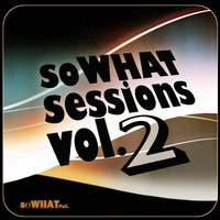 soWHAT Sessions Vol. 2 — сборник