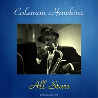 All Stars — Coleman Hawkins, Joe Thomas, Vic Dickenson