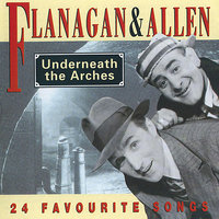 Underneath The Arches - 24 Favourite Songs — Flanagan & Allen