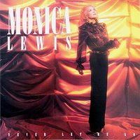 Never Let me Go — Monica Lewis