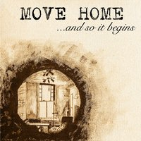 ...And so It Begins — Move Home
