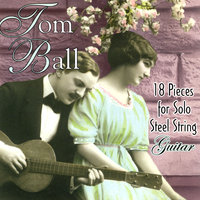 18 Pieces for Solo Steel String Guitar — Tom Ball