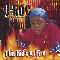 This Kid's on FIRE — J-Roc