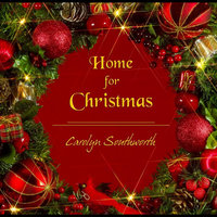 Home for Christmas — Carolyn Southworth
