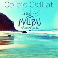 The Malibu Sessions — Colbie Caillat