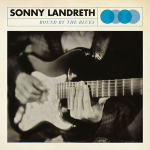 Sonny Landreth - Where They Will