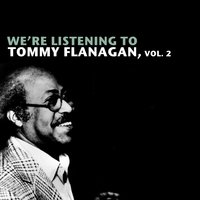 We're Listening to Tommy Flanagan, Vol. 2 — Tommy Flanagan