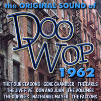 The Original Sound of Doo Wop 1962 — The Volumes