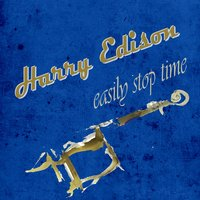 Easily Stop Time — Harry Edison